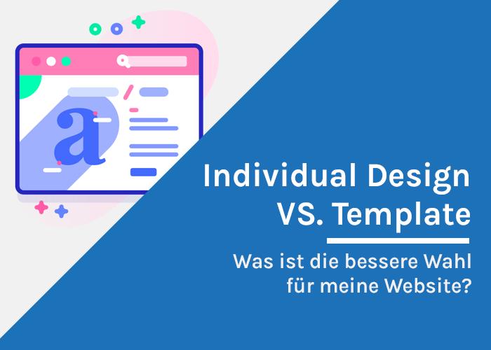 Individual Design VS. Template